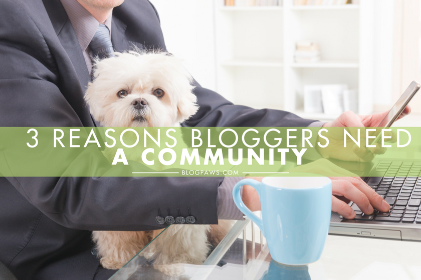 3 Reasons Why Every Blogger Needs a Community