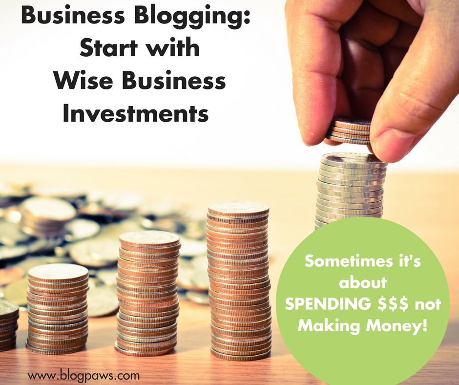 Start with Wise Investments for Your Business Blog