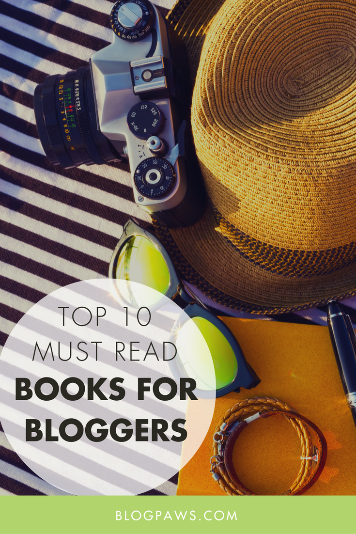 Need a summer reading list- Check out these top 10 must read books for bloggers by BlogPaws.com