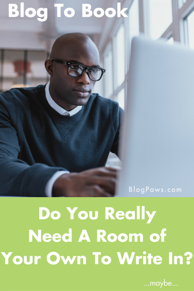 Blog to Book Do You Need A Room of Your Own