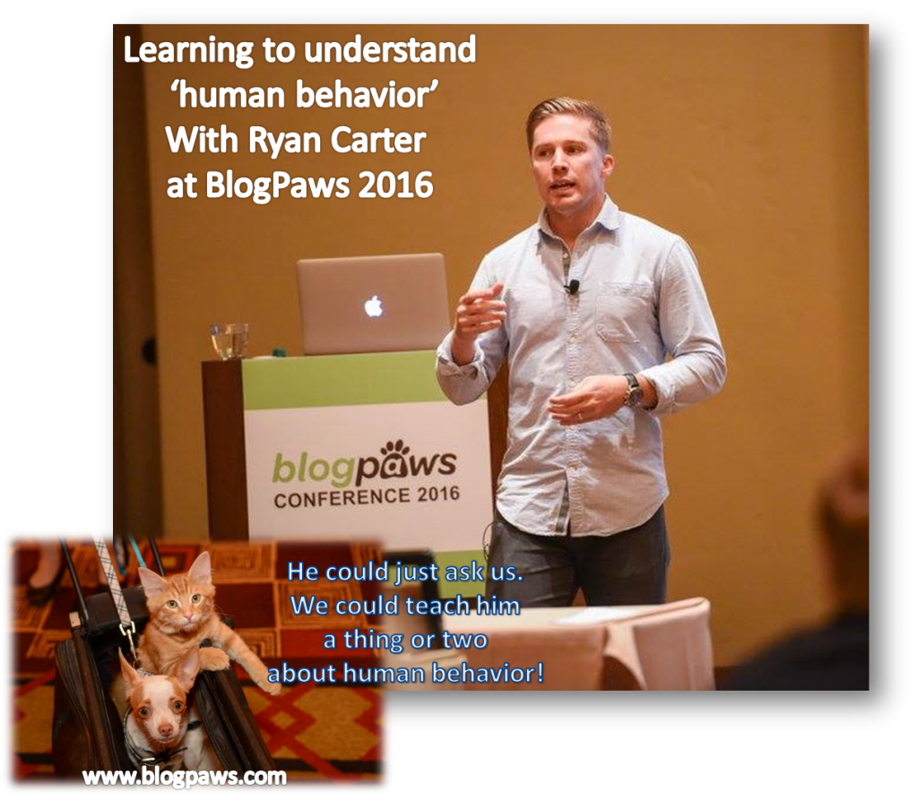 BlogPaws 2016 Conference Ryan Carter Talks Human Behavior