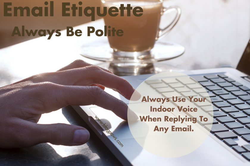 Be Polite when replying to any email