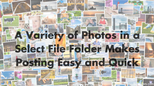 keep a variety of images in a special file folder for quick and easy blog posting