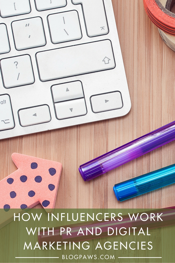 How Influencers Work with PR and Digital Marketing Agencies | BlogPaws.com