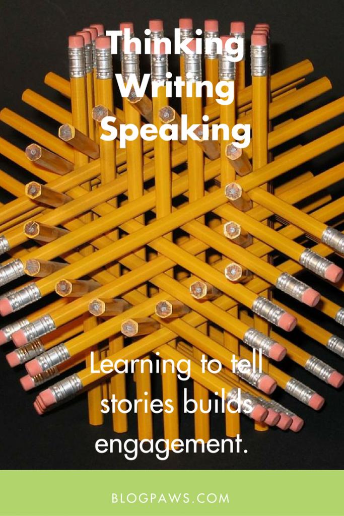 Thinking Writing Speaking Stories Create Engagement