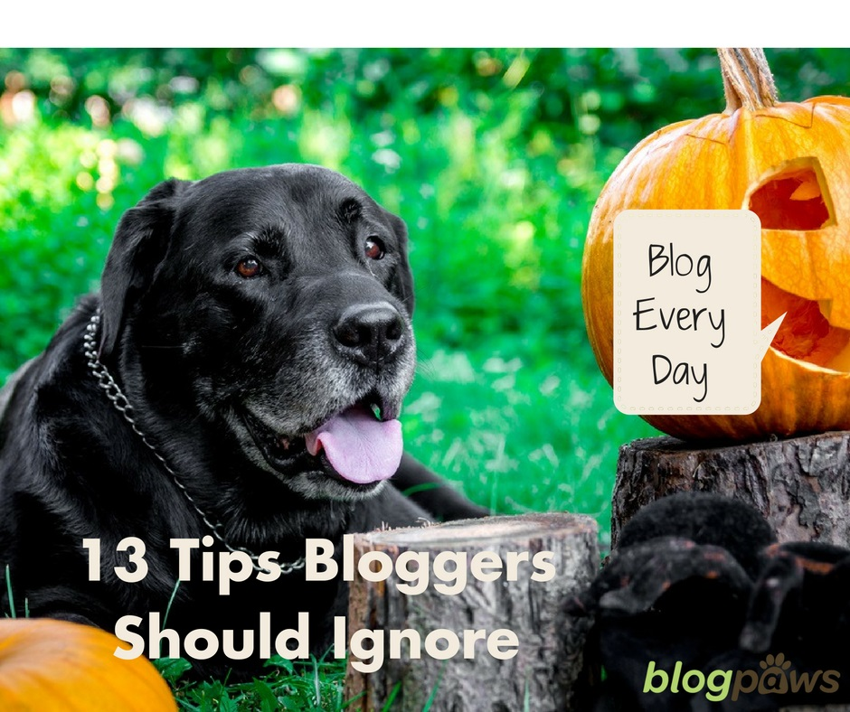 13 blogger tips to ignore