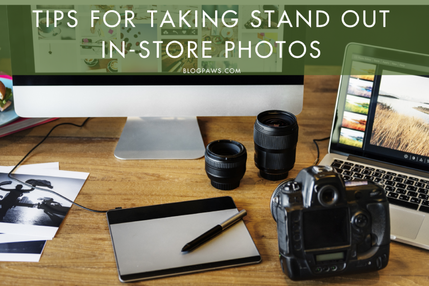 Tips for Taking Stand Out In-Store Photos | BlogPaws.com
