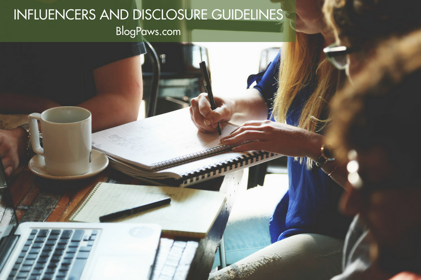 Why Do Influencers Need to Follow Disclosure Guidelines | BlogPaws.com