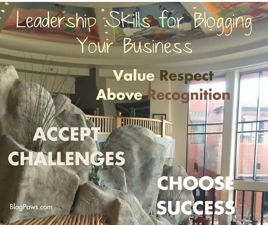 Leadership Skills for Blogging Your Business