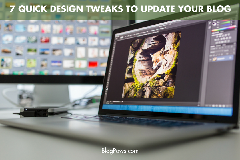 7 quick design tweaks you can make this weekend- BlogPaws.com