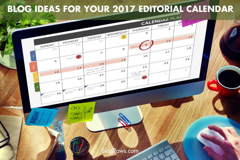 Blog Post Ideas for Each Quarter of 2017- BlogPaws.com