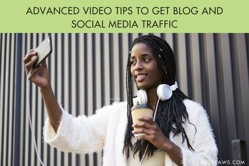 Advanced video tips for social media