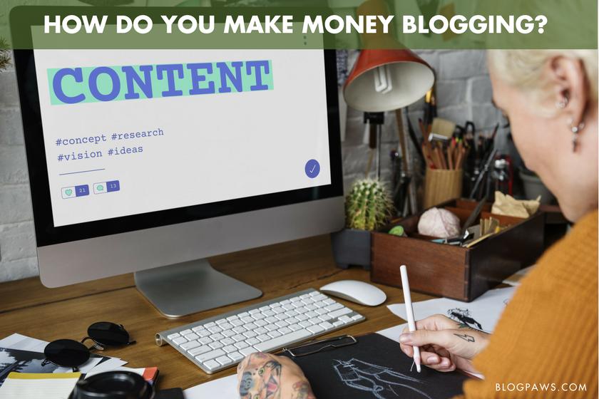 How Do You Make Money Blogging- - BlogPaws.com