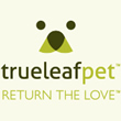 True Leaf Pet - Return the love