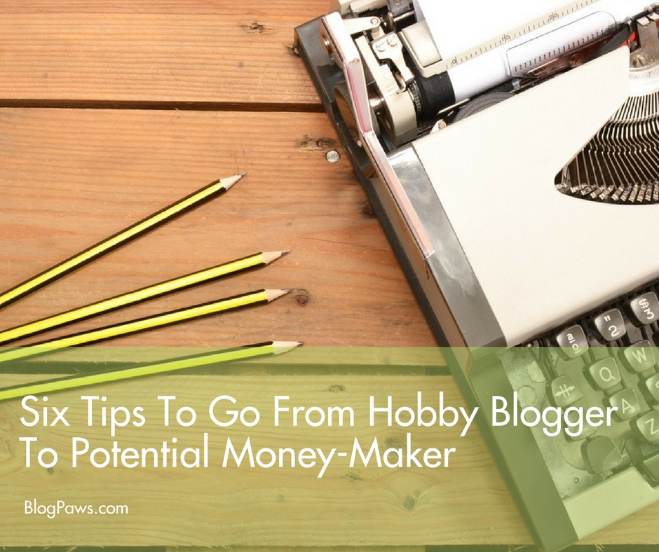 6 tips to go from hobby blogger