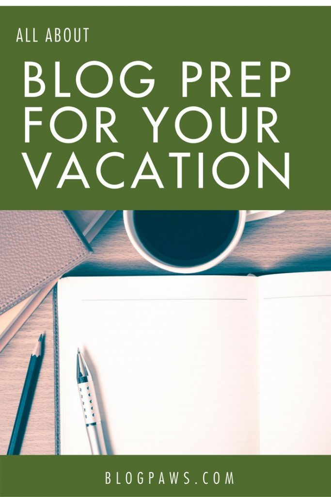 blog prep for vacation