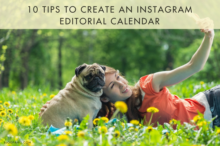 10 Tips to Create an Instagram Editorial Calendar