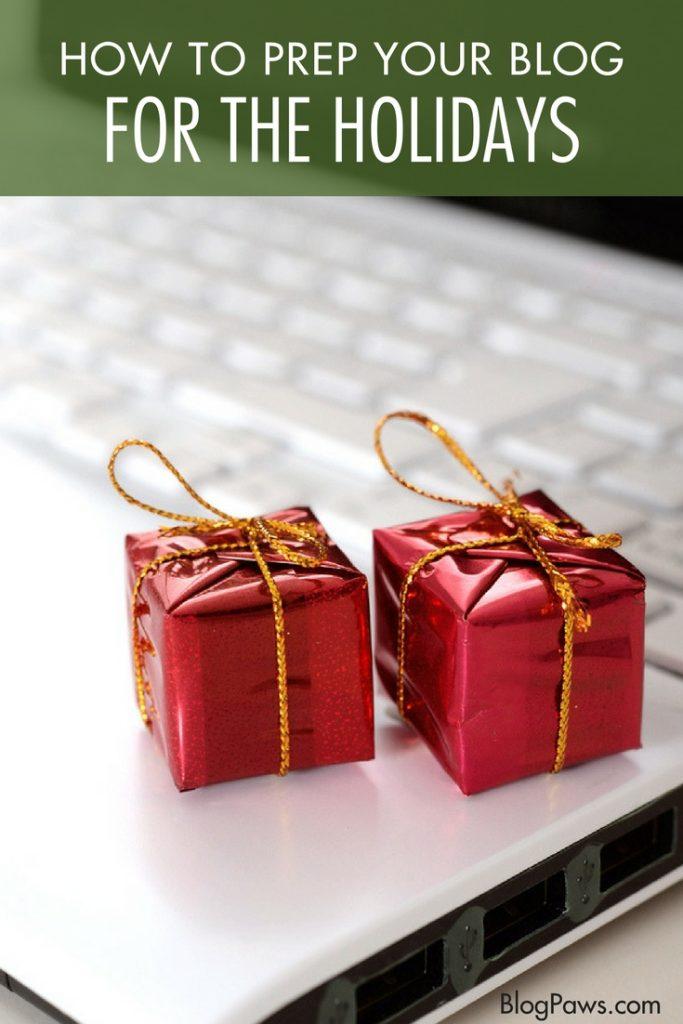Blog prep for the holidays