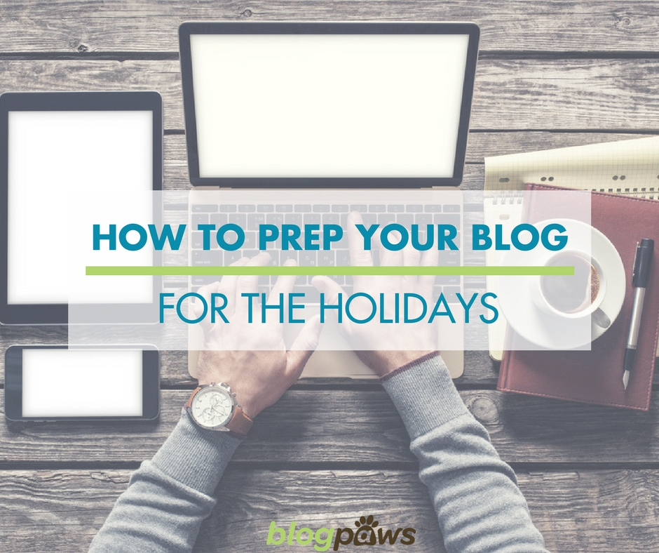 Prep blog for holidays