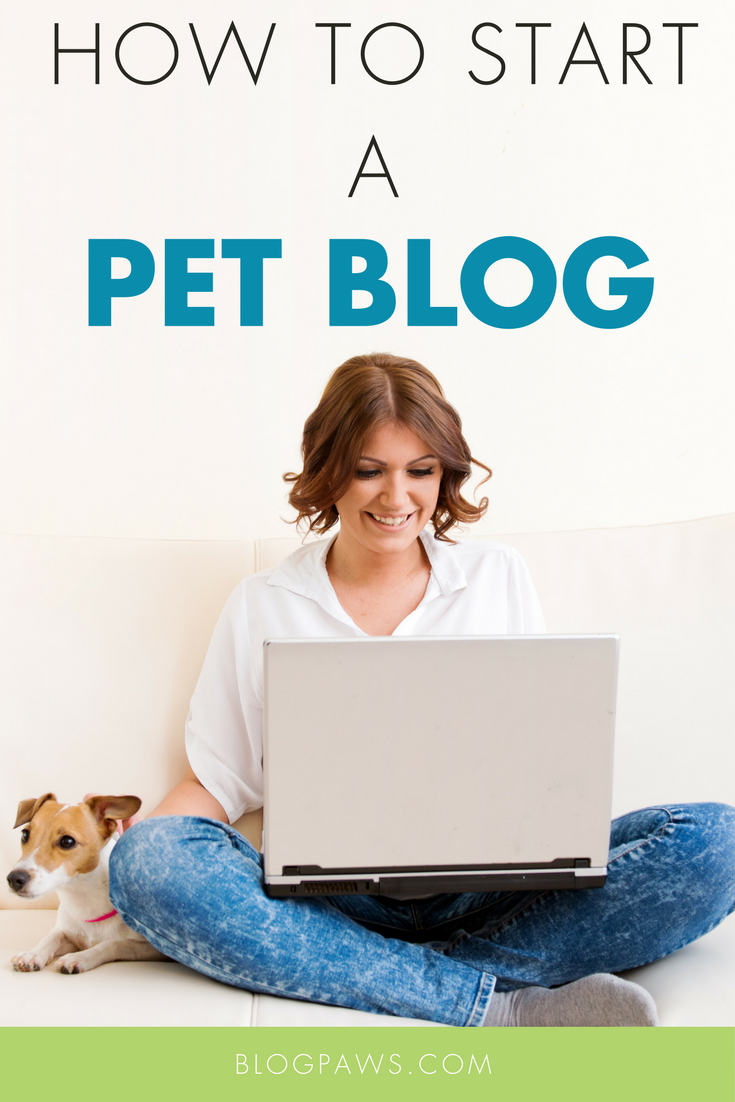 How to Start a Pet Blog