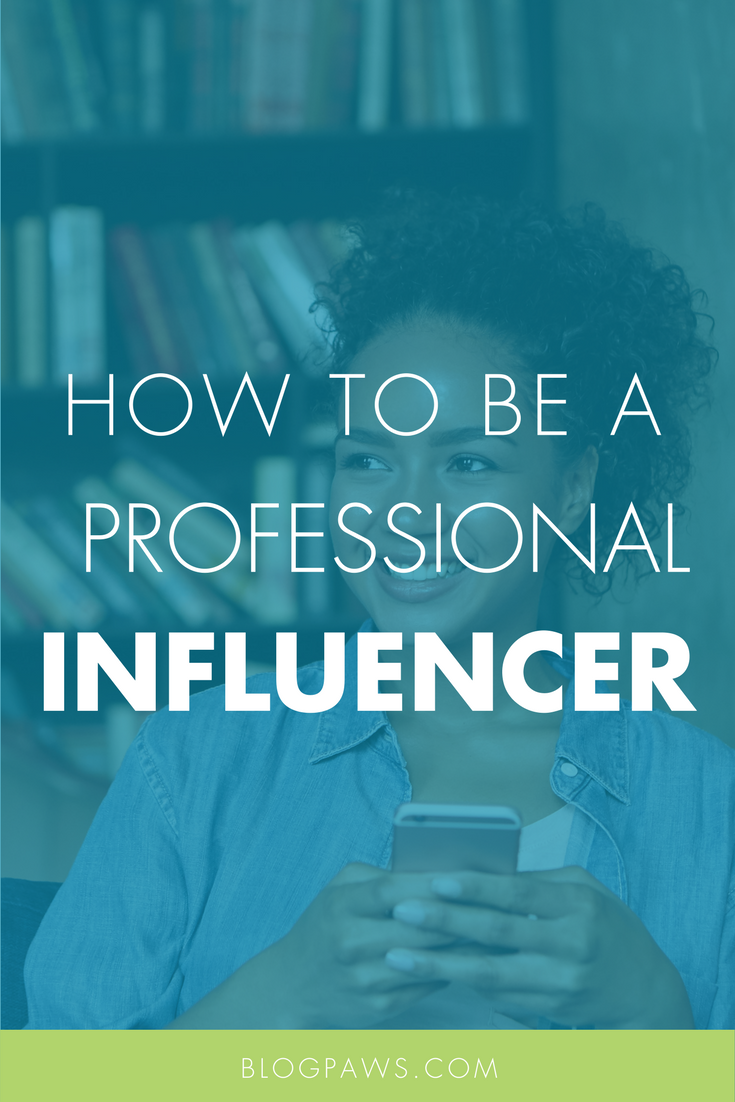 How to Be a Professional Influencer