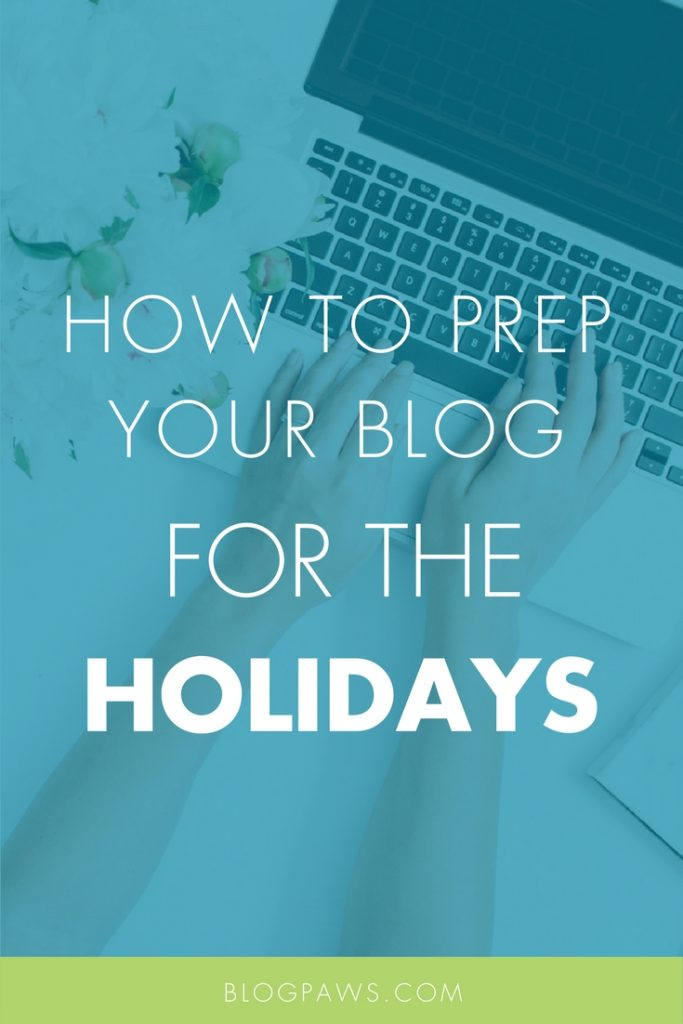 how to prep a blog for the holidays