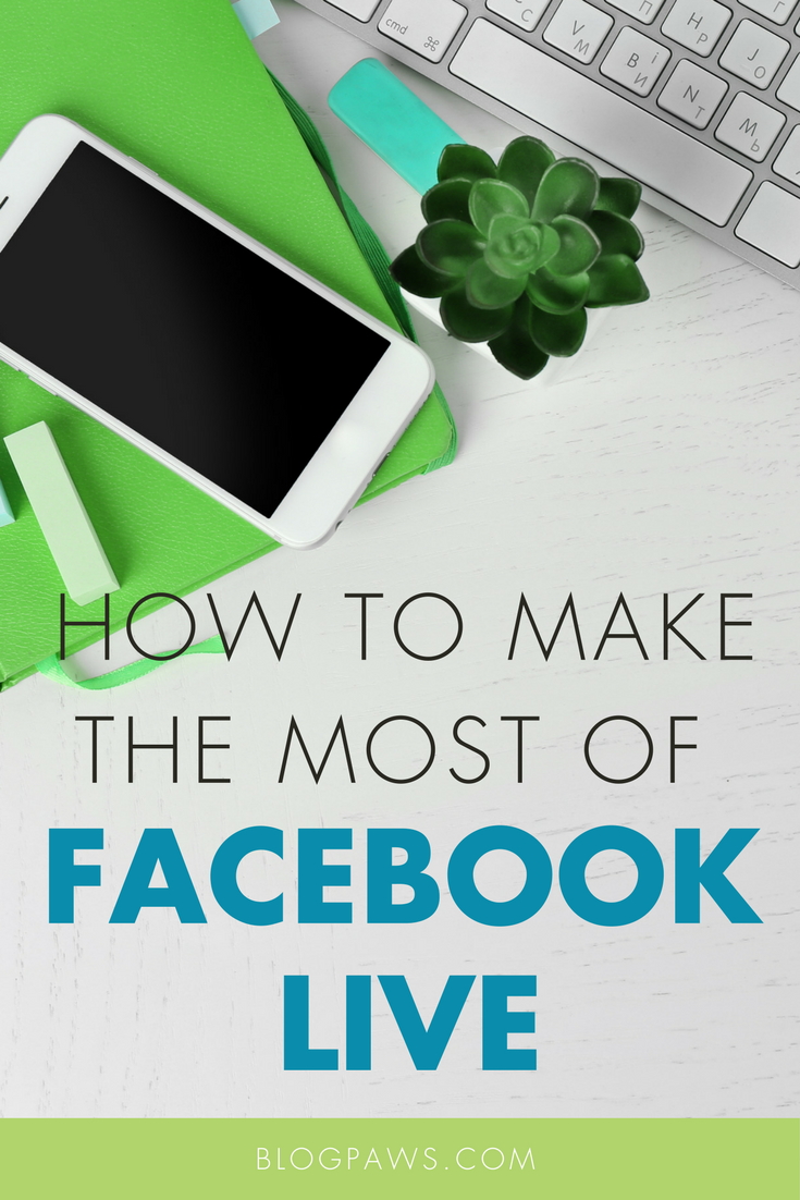 How To Make the Most of a Facebook Live