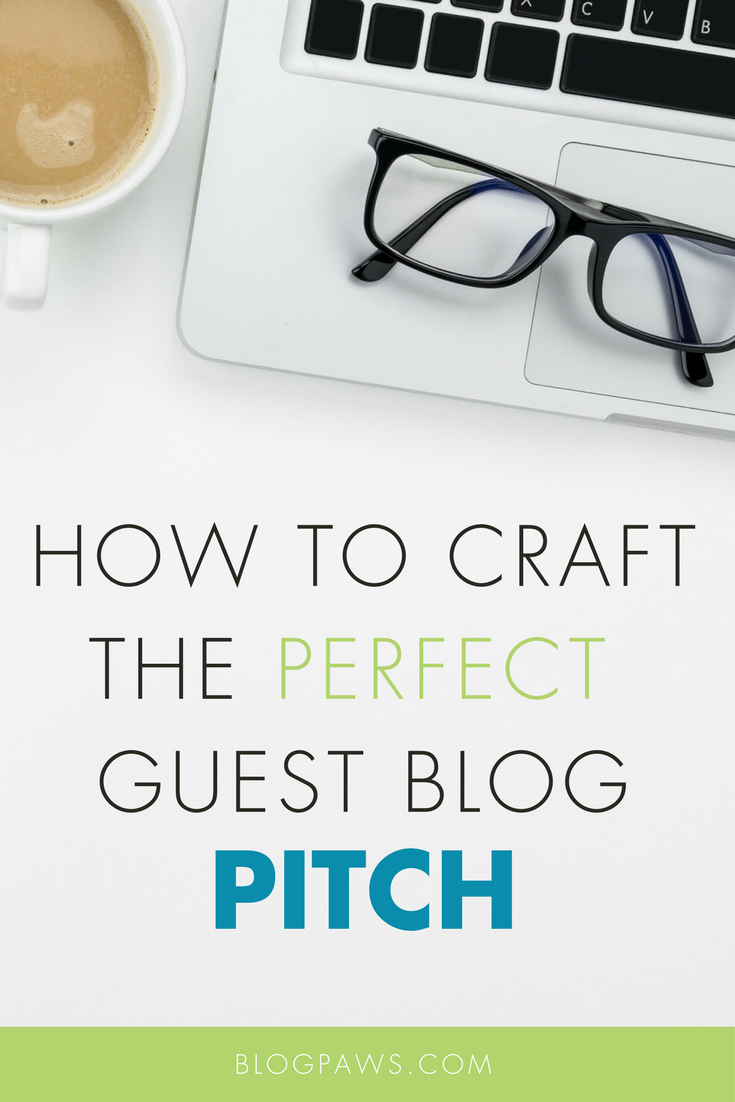 How to Craft the Perfect Guest Blog Pitch- 3 Tips to Land the Gig