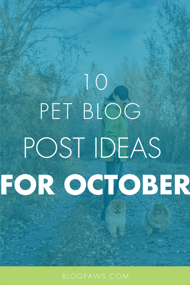 Pet Blog Post Ideas for October