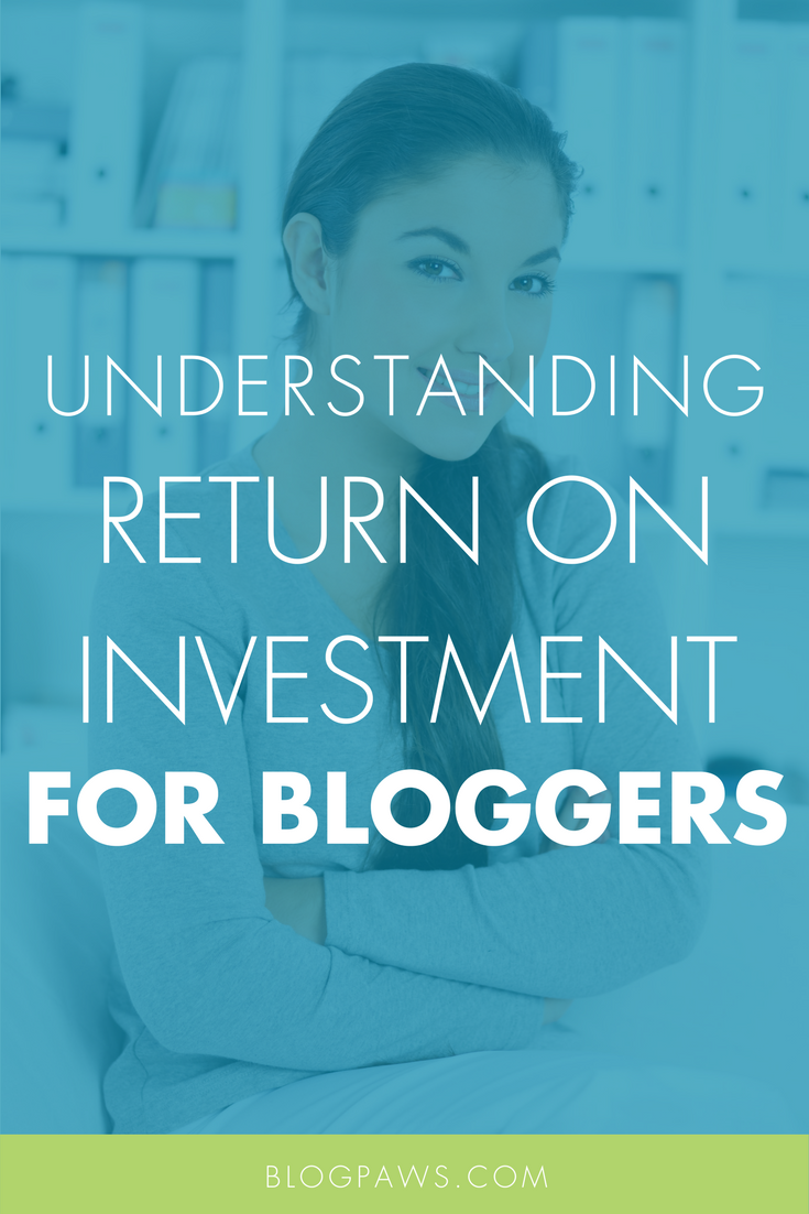 Understanding Return on Investment for Bloggers