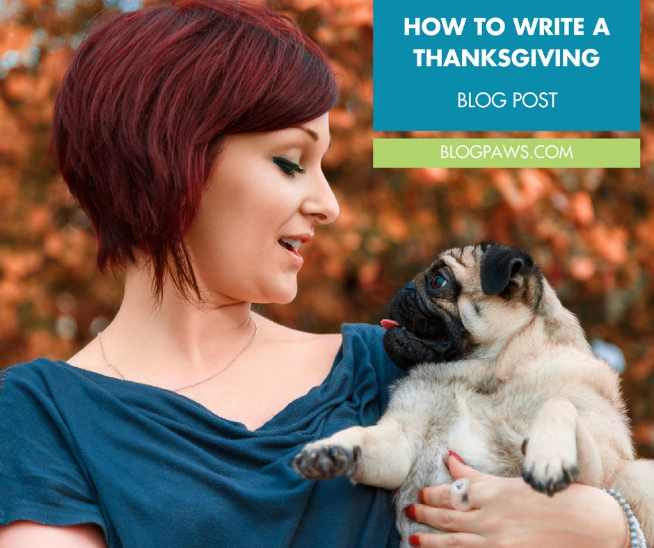 How to Write a Pet Friendly Thanksgiving Blog Post