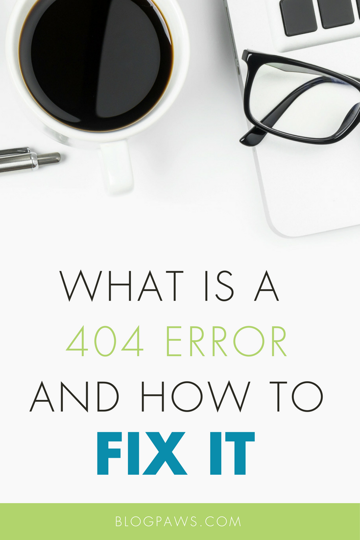 What is a 404 error and how do I fix it-