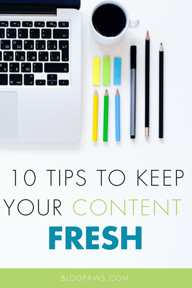 10 Tips to Keep Your Blog's Content Fresh