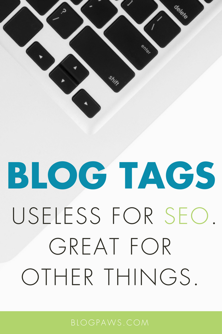 Blog Tags_ Useless for SEO, Great for Other Things