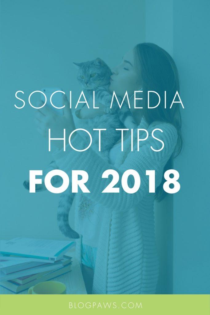 SOCIAL MEDIA 2018 TIPS