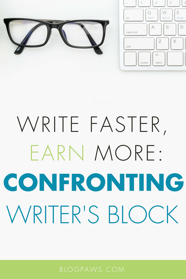 Write Faster, Earn More_ Confronting Writer's Block