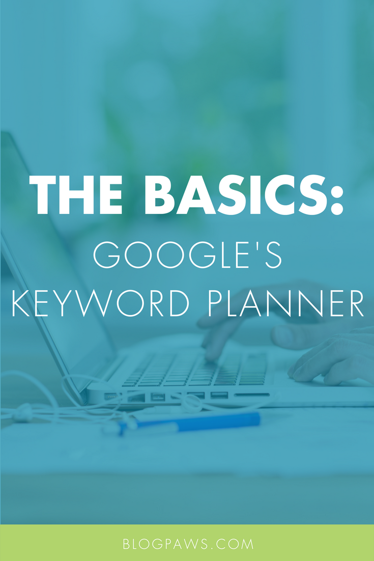 An Introduction to the Google Keyword Planner Part 1_ The Basics