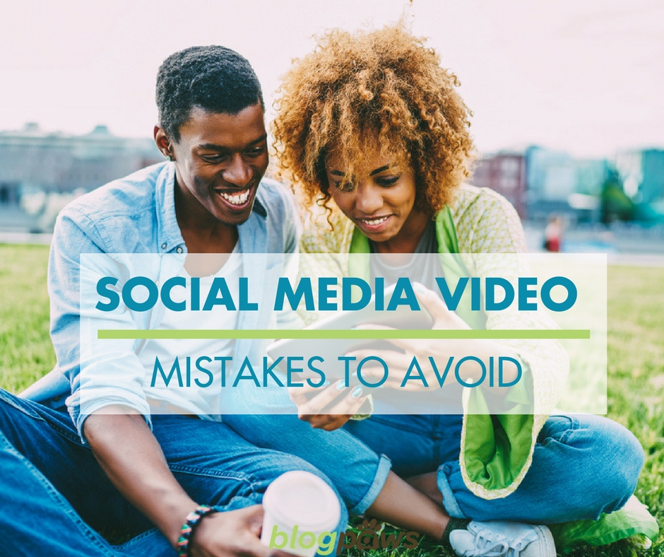 Social media video mistakes to avoid