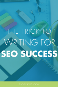 The Trick to Writing for SEO