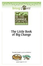 Click to Download the BlogPaws Little Book Of Big Change (PDF; 1.8 MB)